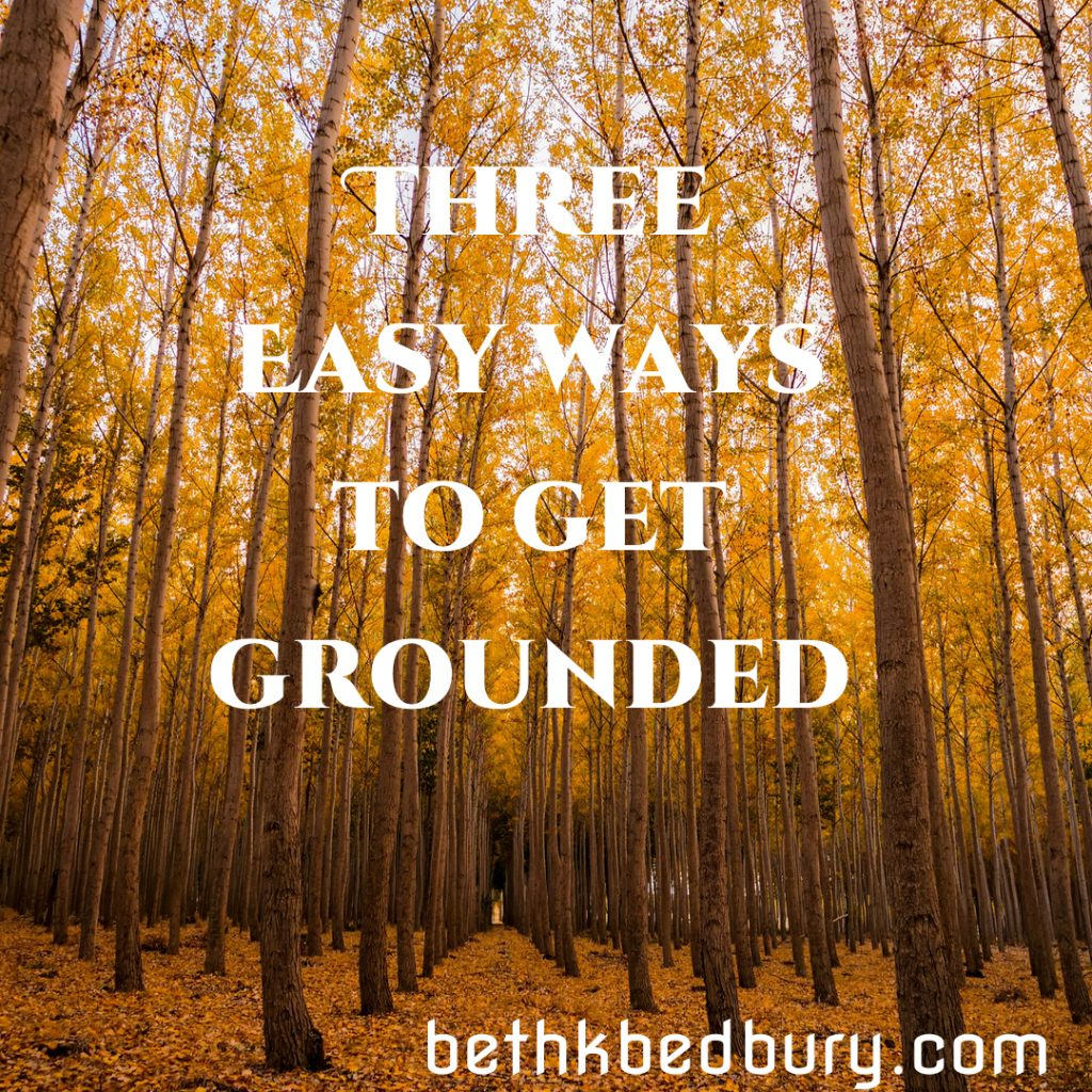 Three Easy Ways to Get Grounded