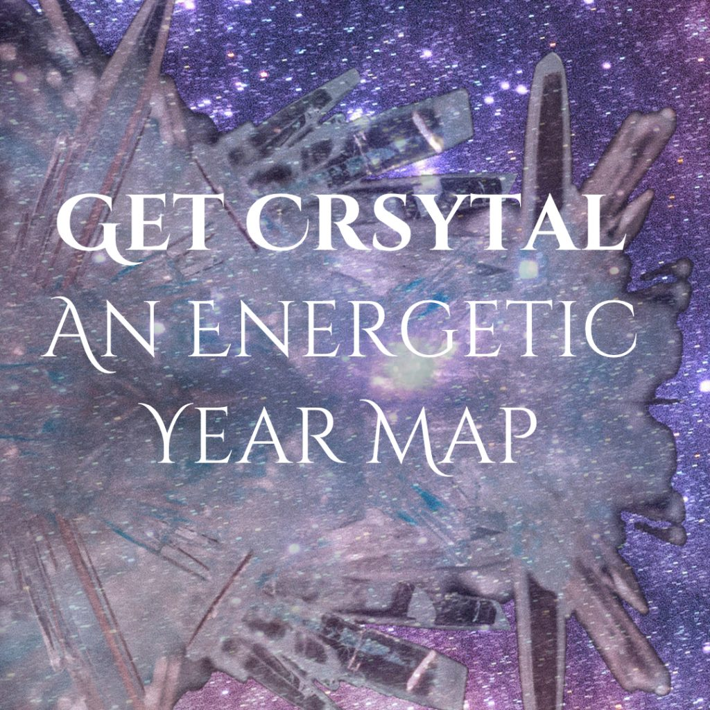 Get Crystal an Energetic Year Map