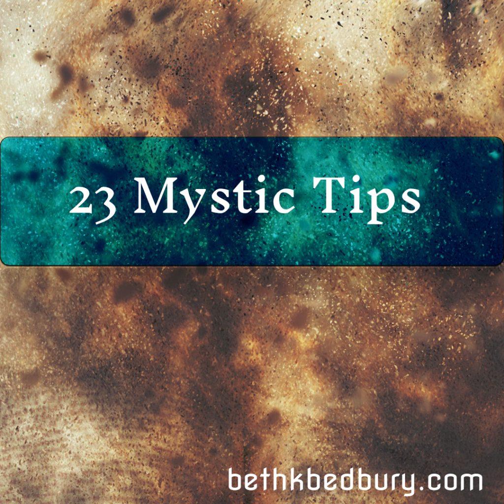 23 Mystic Tips