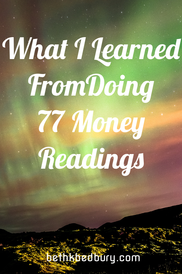 What I Learned from doing 77 Money Readings