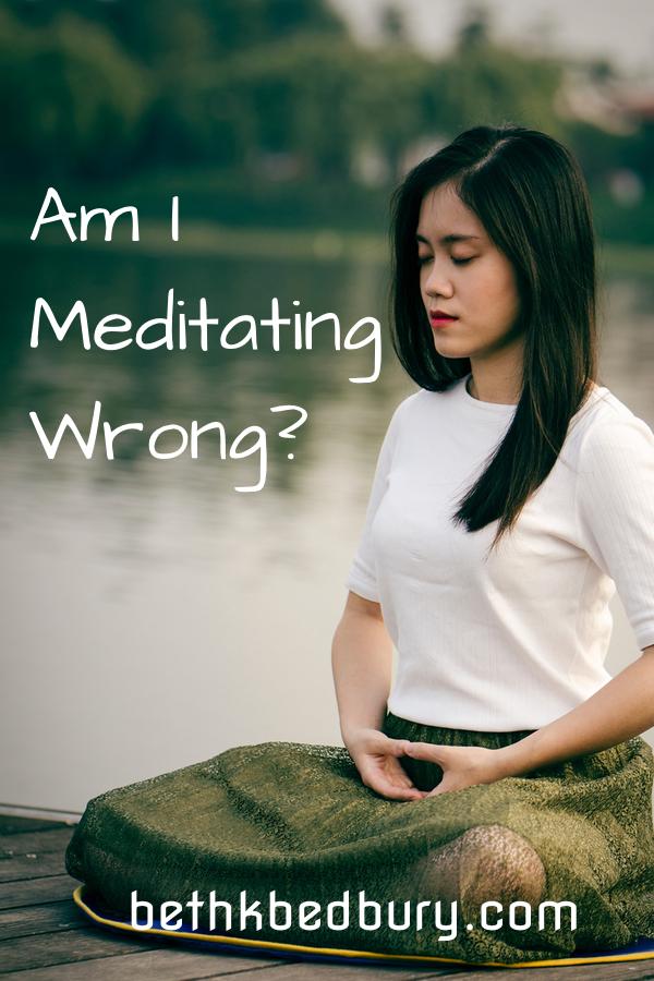 I am Meditating Wrong!