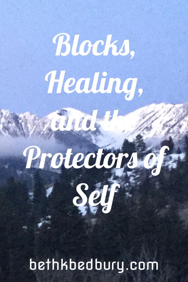 Blocks, Healing, and the Protectors of Self