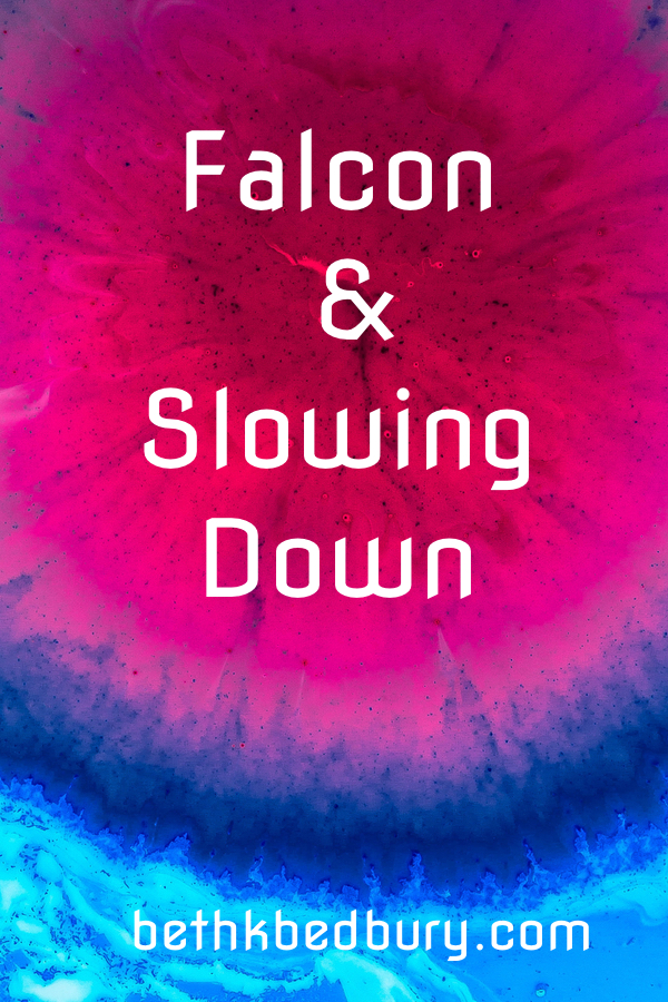 Falcon and Slowing Down