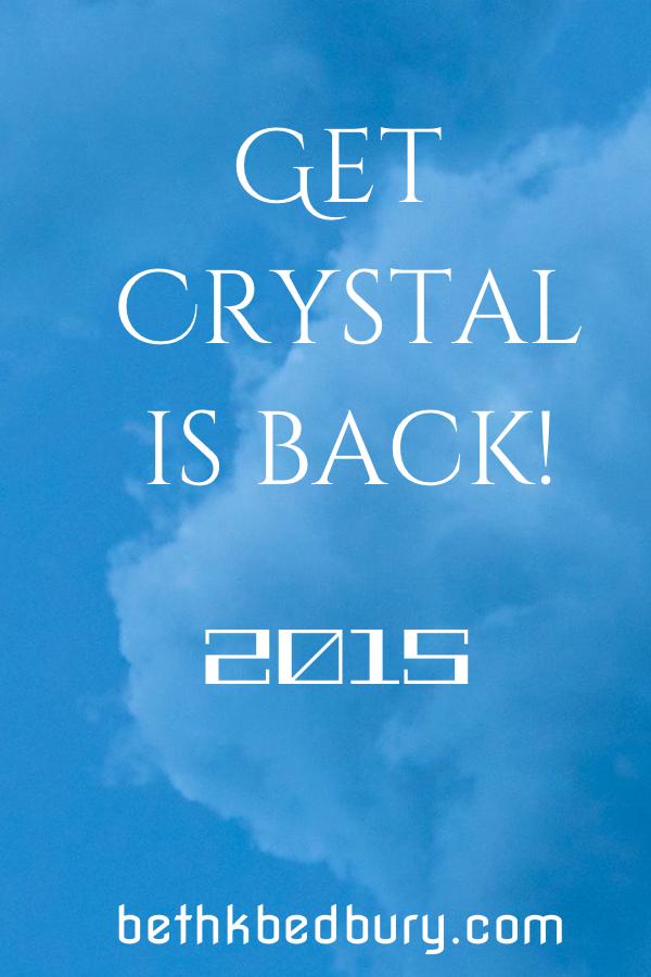Get Crystal is back 2015