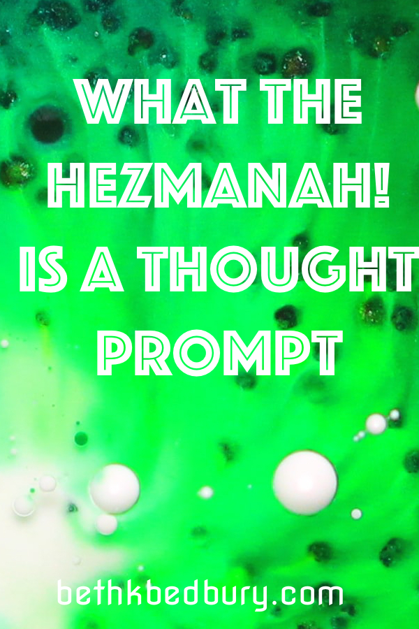 What in the Hezmanah is a Thought Prompt?!