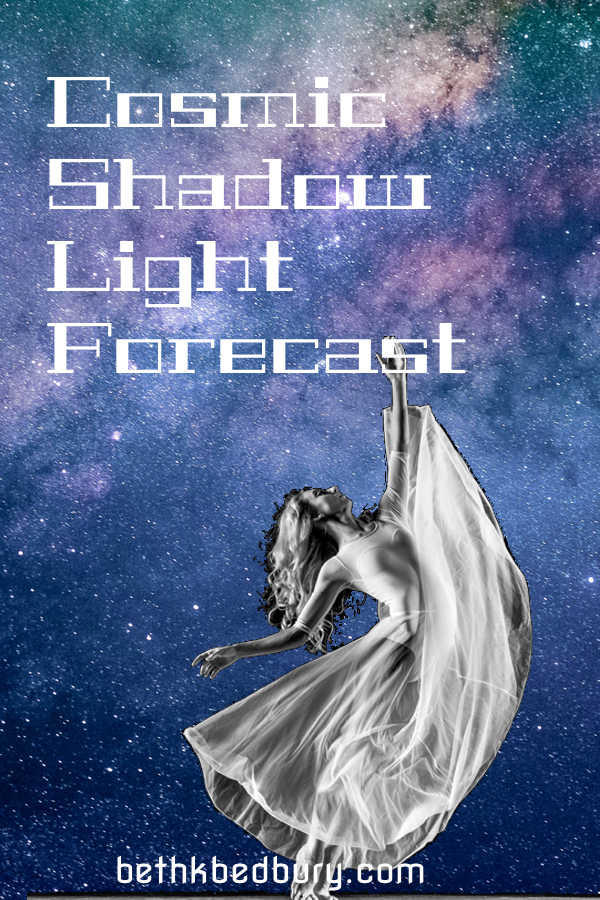 Get the Guidance you need the with the Cosmic Shadow Light Forecast