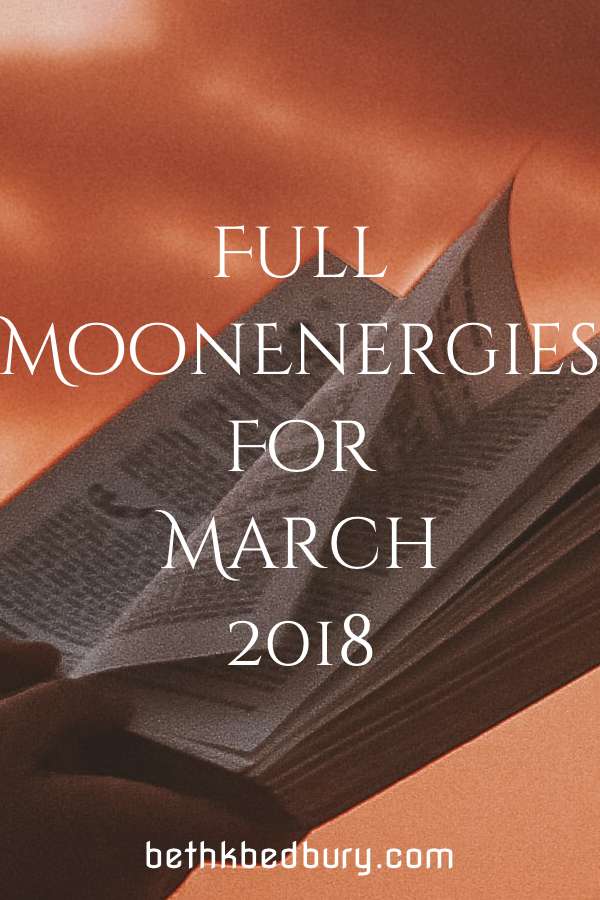 Full Moon Energies for March 2018