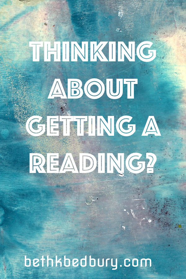 Thinking about getting a reading?