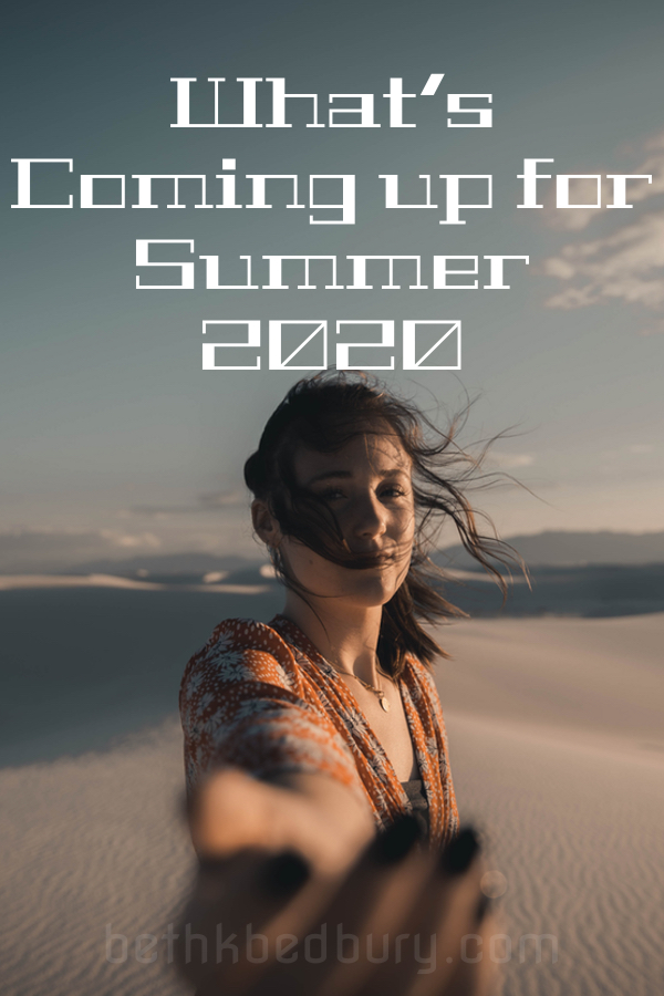 What's coming up for Summer 2020