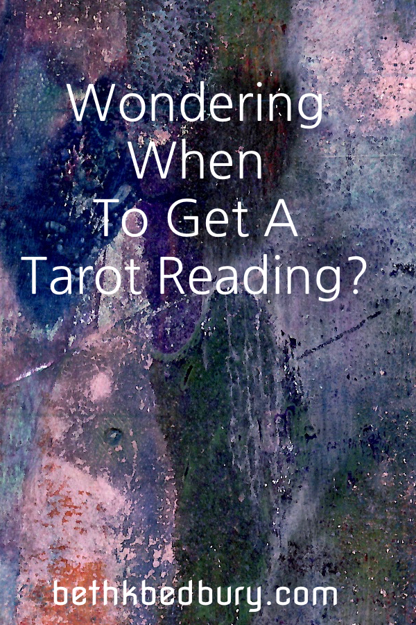 Wondering when to get a tarot reading?