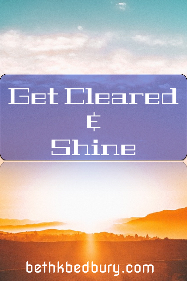 Get Cleared and Shine