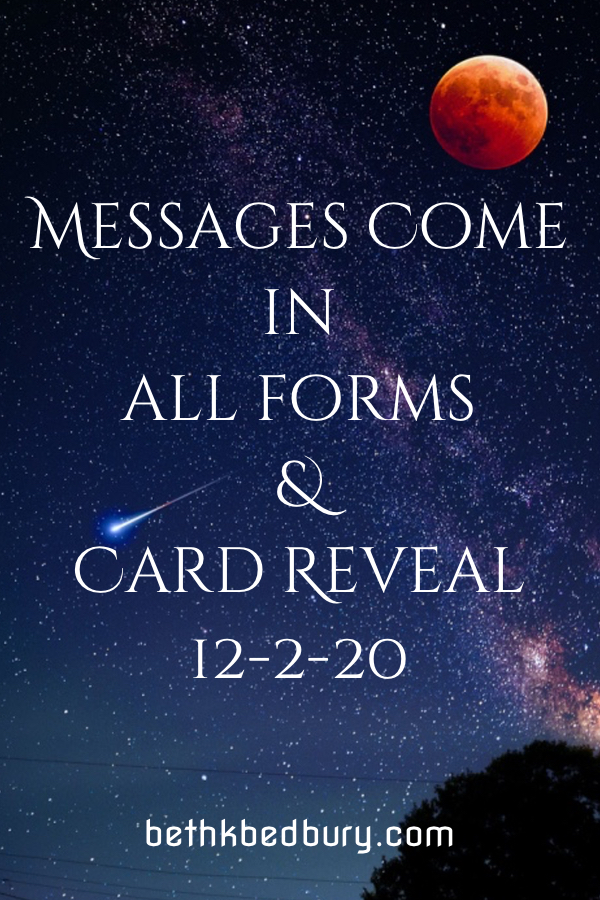 Messages Come in All Forms and Card Reveal