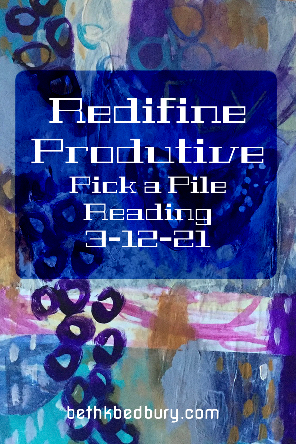 Redefine Productive and Pick a Pile Reading