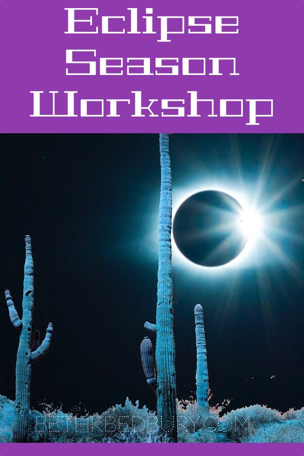 Eclipse Season Workshop Coming Soon